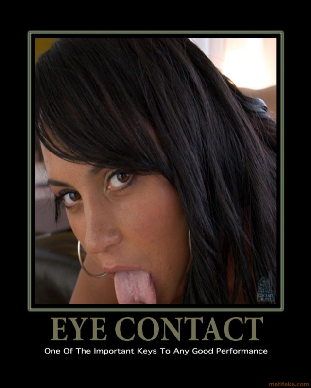 free blow job galleries jack profiles blow demotivational poster eye contact persuasion